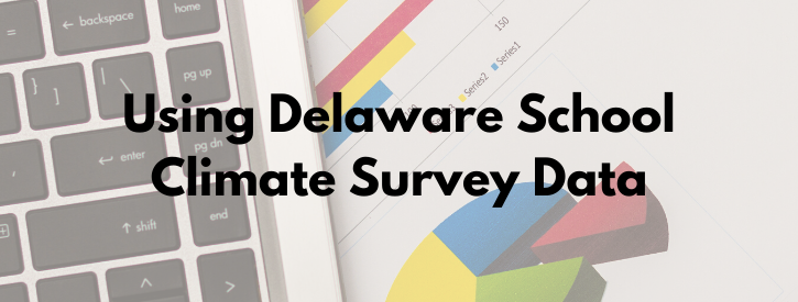 Using Delaware School Climate Survey Data